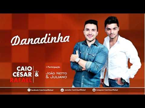 Danadinha - Caio César e Rafael (Part.) João Netto e Juliano