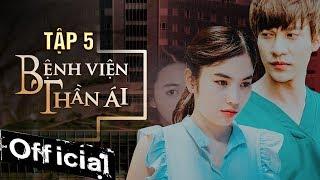 Phim Hay 2019 Bệnh Viện Thần Ái Tập 5   Thúy Ngân, Xuân Nghị, Quang Trung, Nam Anh, Kim Nhã