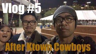 Vlog #5 After Ktown Cowboys