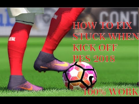 HOW TO FIX STUCK WHEN KICK OFF PES 2018|PTE PATCH 3 0 & DATA PACK