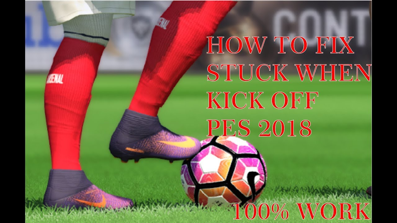 HOW TO FIX STUCK WHEN KICK OFF PES 2018|PTE PATCH 3 0 & DATA PACK 2 0  (BAHASA INDONESIA)