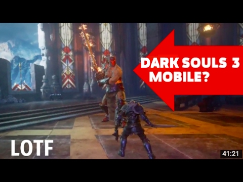 LORDS OF THE FALLEN IOS / ANDROID DARK SOULS III MOBILE ? TOP GAMES