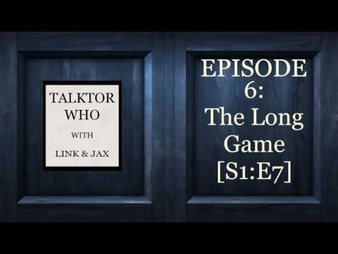 Talktor Who Episode 6: The Long Game (Podcast)
