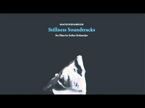 02 Machinefabriek - Stillness #1 (The FRAM, Greenland) [Glacial Movements]