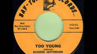 EUGENE JEFFERSON - TOO YOUNG - BAY TONE BT 108 B
