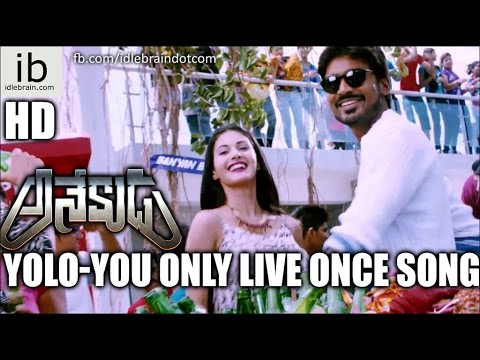 Anekudu Yolo-You Only Live Once Song - idlebrain.com