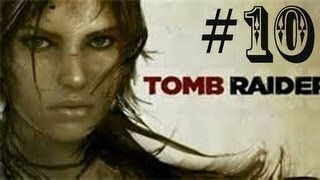 Tomb Raider (2013) - Gameplay Walkthrough Letsplay Part 10 (PC)