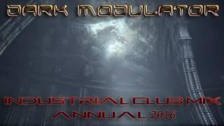 INDUSTRIAL CLUB MIX ANNUAL 2016 From DJ Dark Modulator