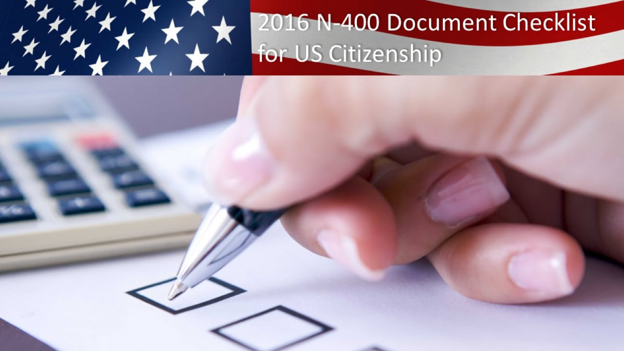 N400: U S  Citizenship N-400 Document Checklist