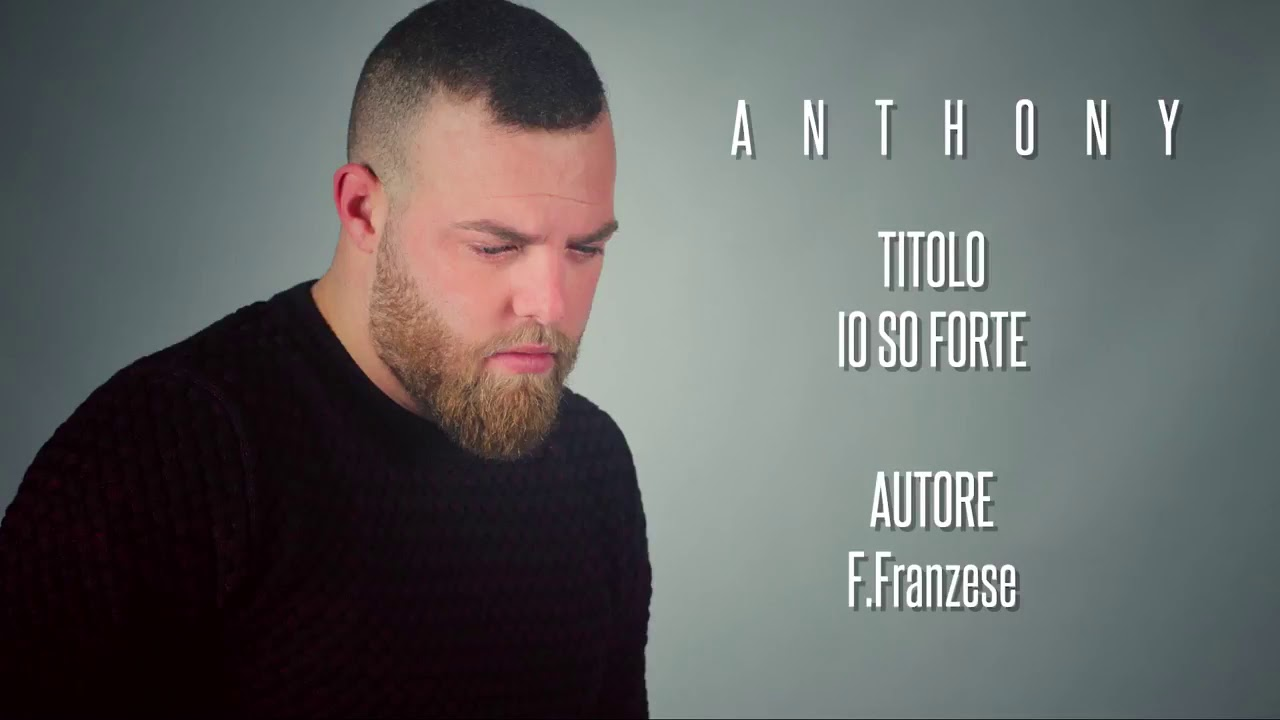 Anthony - Io so forte (2017) - YouTube