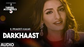Download Hindi Video Songs - Darkhaast Audio Song || Prakriti Kakar || T-Series Acoustics