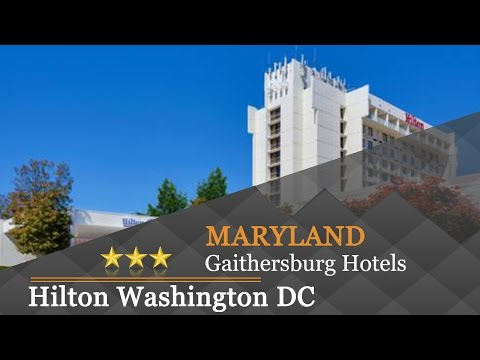 Hilton Washington DC North/Gaithersburg - Gaithersburg Hotels, Maryland