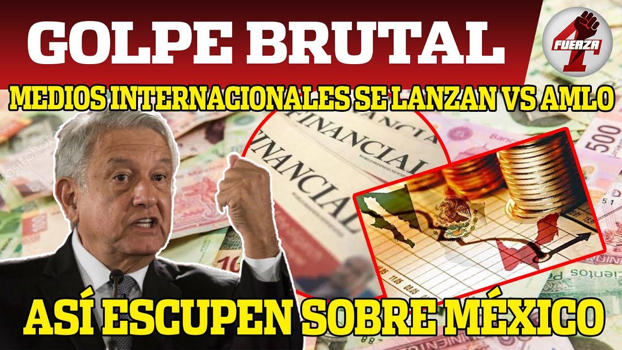 ¡URGENTE! Medios Internacionales Le Escupen a México; Así Despotrican Vs AMLO, Lo Culpan De Esto