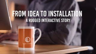 Rugged Interactive - Idea to Installation