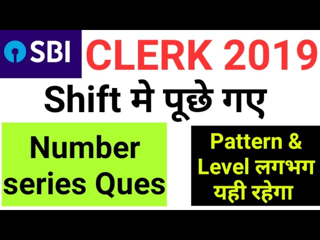 SBI CLERK 2019 Pre मे Different Shift मे पूछे गए Number Series (Wrong & Missing) Questions