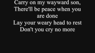 Carry on Wayward Son by Kansas