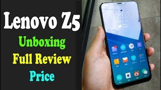 New Lenovo Z5 6.2-inch FHD+ 19:9 Android 8.1 Unboxing and Full Review Price