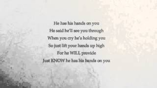 """He has his hands on you"" (with lyrics) - Marvin Sapp"