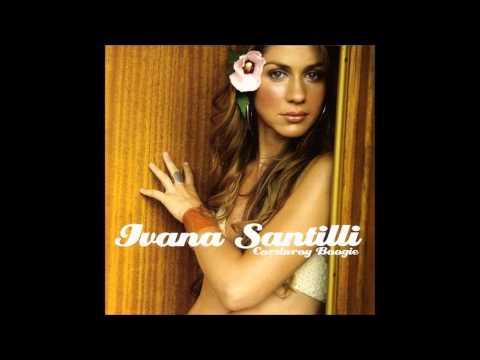 Ivana Santilli - Deserve