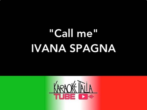 CALL ME   IVANA SPAGNA   VIDEO KARAOKE   BASE MUSICALE   INSTRUMENTAL