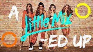 Little Mix | A Little Mixed Up | LITTLE MIX SONGS MASH-UPS
