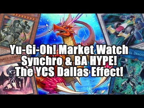 Yu-Gi-Oh! Market Watch Synchro & BA Hype! The YCS Dallas Effect!
