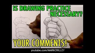 Is Drawing Practice Necessary? Your Comments! [Topic Vid #13]