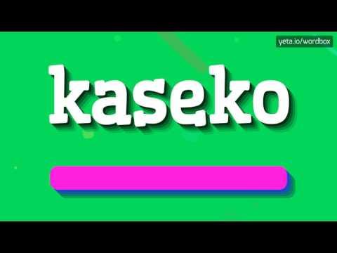 KASEKO - HOW TO PRONOUNCE IT!?