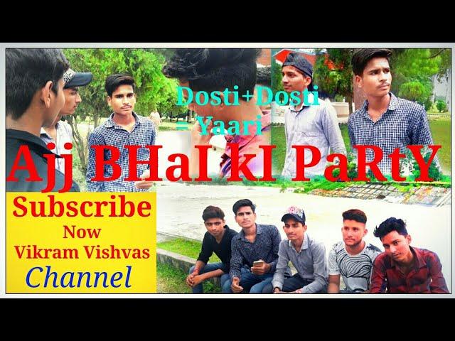 Aaj Ki Party Meri Taraf Se//Editing by //B BoY Vikram Vishvas And Sachin