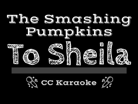 The Smashing Pumpkins   To Sheila CC Karaoke Instrumental