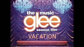 Glee - Vacation (DOWNLOAD MP3 + LYRICS) Mp3