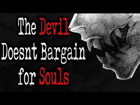 """The Devil Does Not Bargain for Souls""   CreepyPasta Storytime"