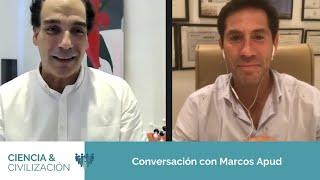 CIENCIA & CIVILIZACIÓN: Conversación con Marcos Apud
