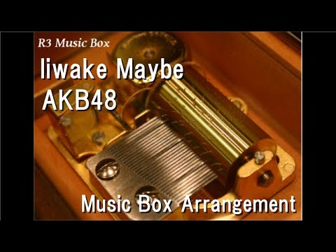 Iiwake Maybe/AKB48 [Music Box]