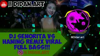 Download Mp3 Dj Senorita Vs Haning Remix Viral Full Bass!!!