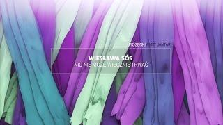 Gambar cover Wiesława Sos - Nic nie może wiecznie trwać [ Piosenki Anny Jantar Śpiewają ]