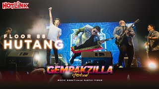 Floor 88 - Hutang (Gempakzilla Festival 2019 LIVE)