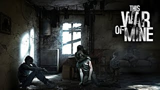 This War of Mine #4 (18+)