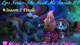 LPS Series-The Real Me Inside #7-Miss Créme De La Créme(SEASON 1 FINALE)