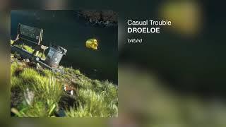 DROELOE - Casual Trouble