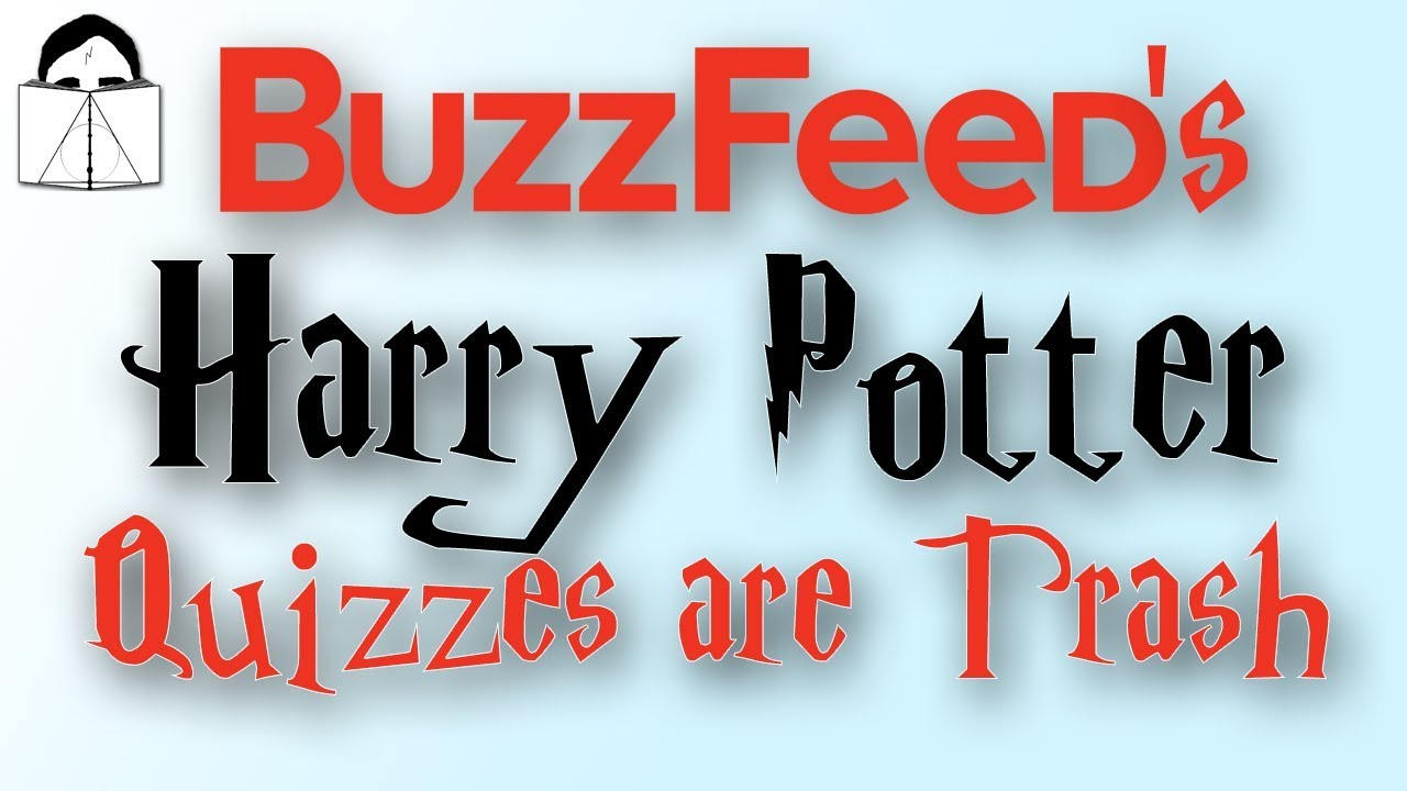 Buzzfeed's Harry Potter Quizzes are TRASH! Here's 4 Reasons Why
