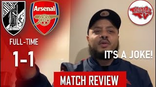 Vitoria SC 1-1 Arsenal | Match Review | Another Bottlejob Performance!!