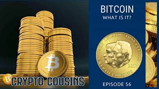 What Is Bitcoin 2 | Crypto Cousins Podcast S1E56