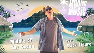 kbong middle of the ocean feat stick figure official video
