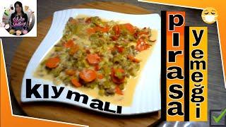Kremalı Kıymalı Pırasa Tarifi Nasıl yapılır Sibelin mutfağı ile yemek tarifleri