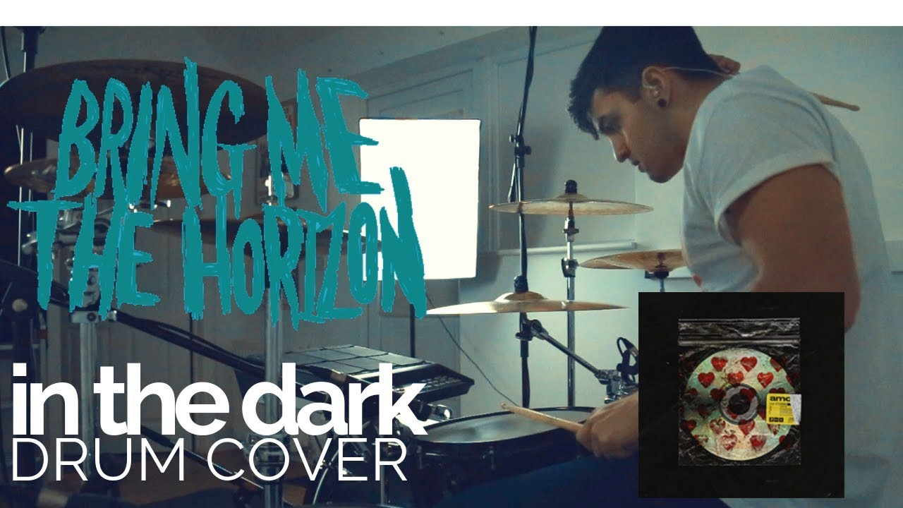 in the dark - Bring Me The Horizon - Drum Cover