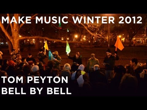 Tom Peyton's Bell By Bell | Make Music Winter 2012