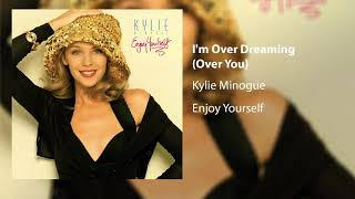 Kylie Minogue - I'm Over Dreaming Over You (Official Audio)