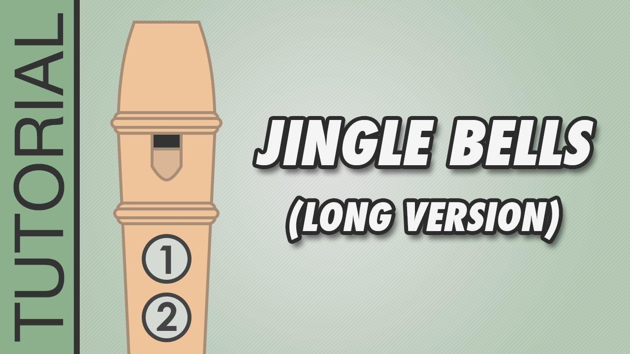 Jingle Bells Recorder Notes Tutorial Long Version Youtube