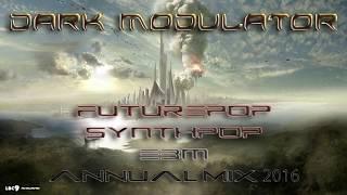 Futurepo / Synthpop / EBM MIX Annual 2016 From DJ Dark Modulator